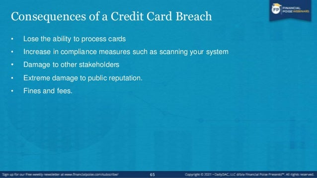 PCI-SSC Fines and Fees • Fines and fees increase based on:  Number of stolen credit card numbers;  if magnetic stripe da...