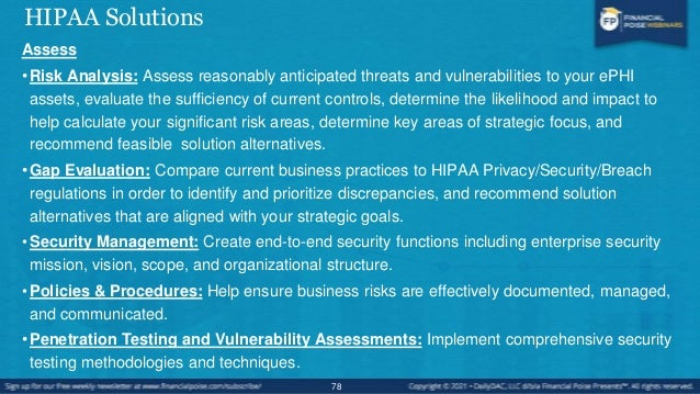 HIPAA Solutions 79 Remediate •Contingency Planning: Design and test business resumption and disaster recovery strategies. ...