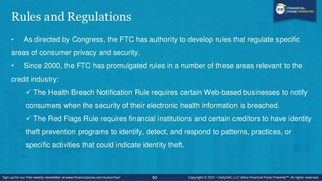 Rules and Regulations • The Red Flags Rule requires financial institutions and certain creditors to have identity theft pr...