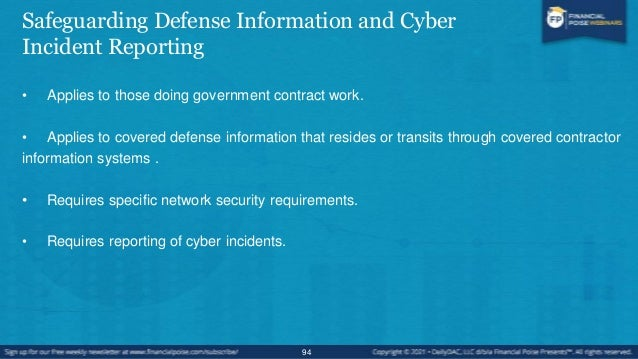 Covered Defense Information • Covered defense information‖ means unclassified controlled technical information or other in...