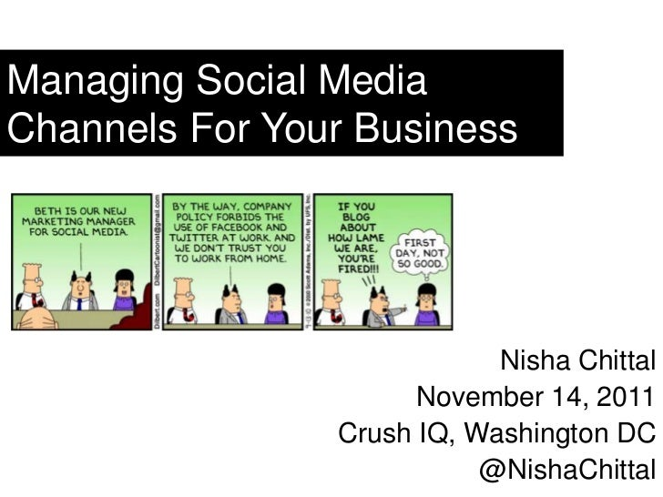 Managing Social MediaChannels For Your Business                            Nisha Chittal                      November 14,...