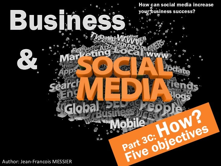 How can social media increase                                your business success?Author: Jean-Francois MESSIER