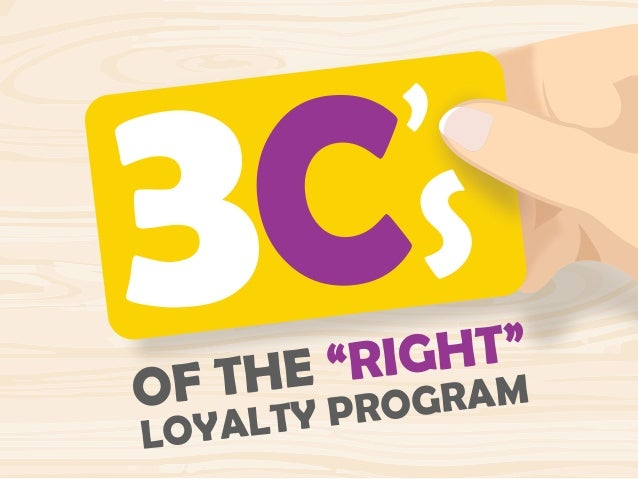 "COF THE ""RIGHT"" 3LOYALTY PROGRAM ' S"