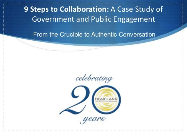 9 Steps to Collaboration: A Case Study of Government and Public Engagement From the Crucible to Authentic Conversation