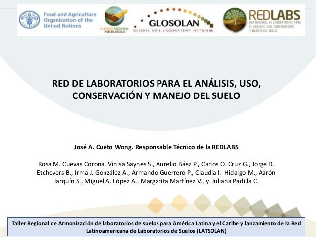 Taller Regional de Armonización de laboratorios de suelos para América Latina y el Caribe y lanzamiento de la Red Latinoam...