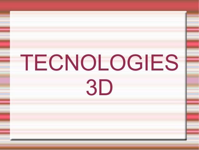 TECNOLOGIES    3D