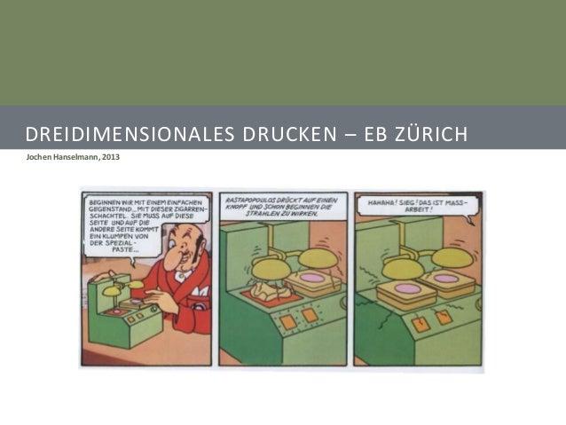 DREIDIMENSIONALES DRUCKEN – EB ZÜRICHJochen Hanselmann, 2013