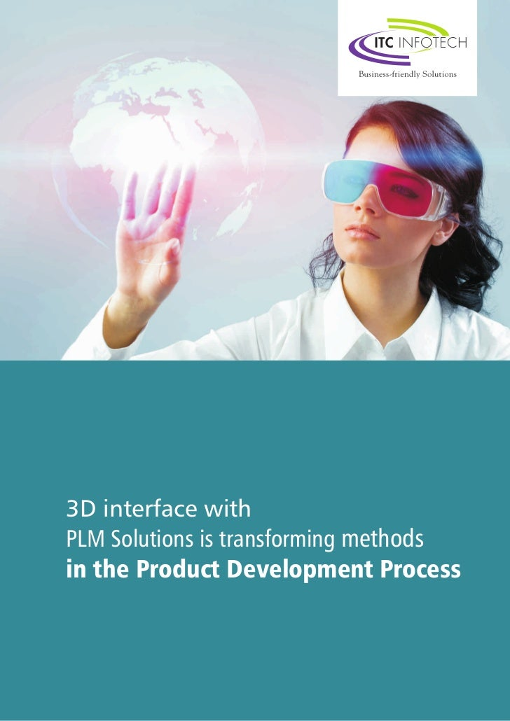 3D interface withPLM Solutions is transforming methodsin the Product Development Process
