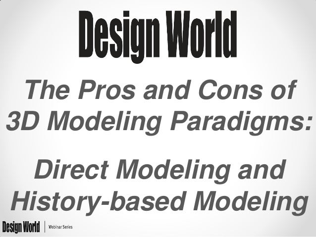 The Pros and Cons of 3D Modeling Paradigms: Direct Modeling and History-based Modeling