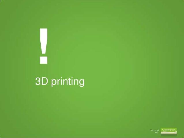 ! 3D printing  2014-01-29 Bild 1
