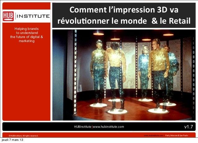 Comment l'impression 3D va                                                            révolu4onner le monde ...