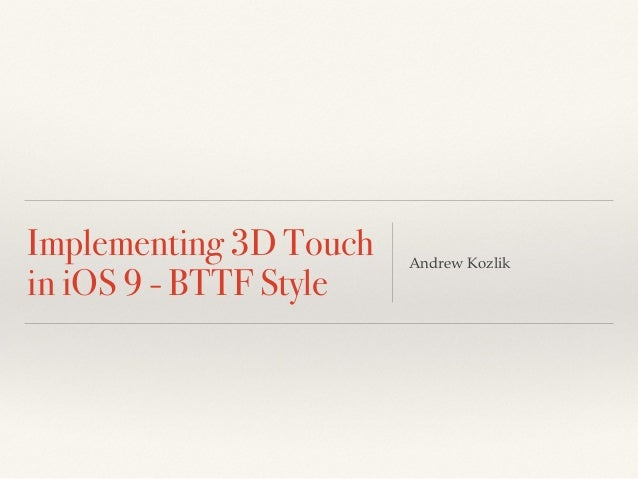 Implementing 3D Touch in iOS 9 - BTTF Style Andrew Kozlik
