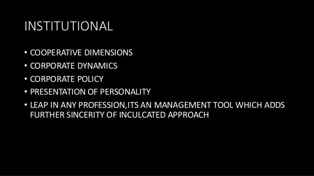 INSTITUTIONAL • COOPERATIVE DIMENSIONS • CORPORATE DYNAMICS • CORPORATE POLICY • PRESENTATION OF PERSONALITY • LEAP IN ANY...