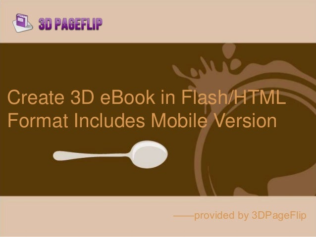 Create 3D eBook in Flash/HTML Format Includes Mobile Version ——provided by 3DPageFlip