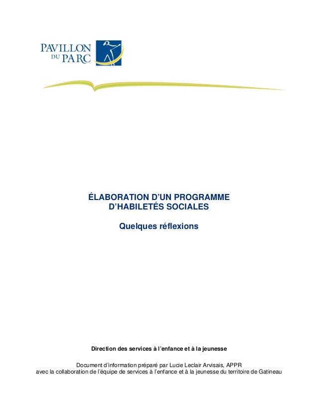 ÉLABORATION D'UN PROGRAMME D'HABILETÉS SOCIALES Quelques réflexions Direction des services à l'enfance et à la jeunesse Do...