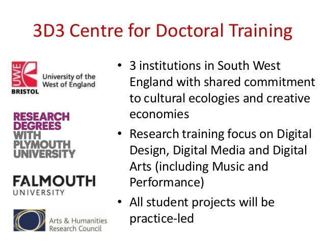 3D3 Centre for Doctoral Training • 3 institutions in South West England with shared commitment to cultural ecologies and c...