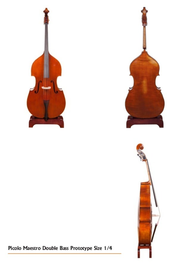 Picolo Maestro Double Bass Prototype Size 1/4
