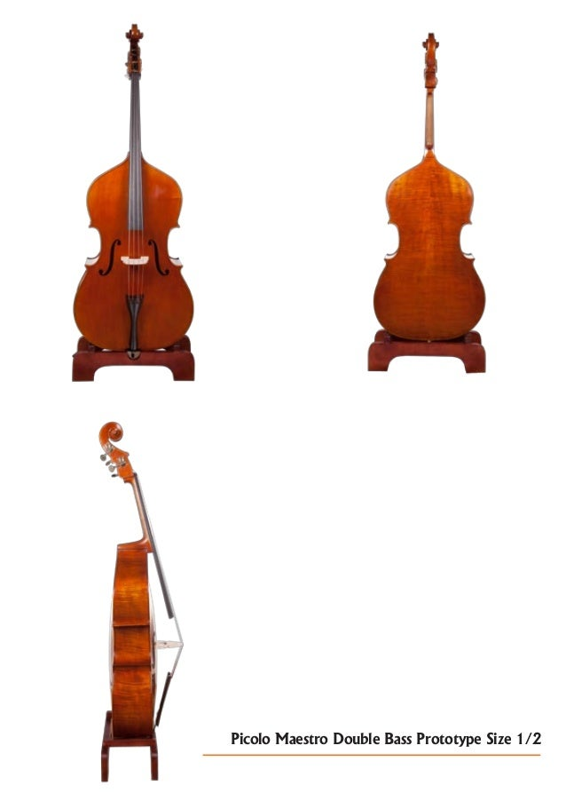 Picolo Maestro Double Bass Prototype Size 1/2