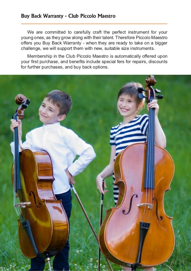 Buy Back Warranty - Club Piccolo Maestro We are committed to carefully craft the perfect instrument for your young ones, a...