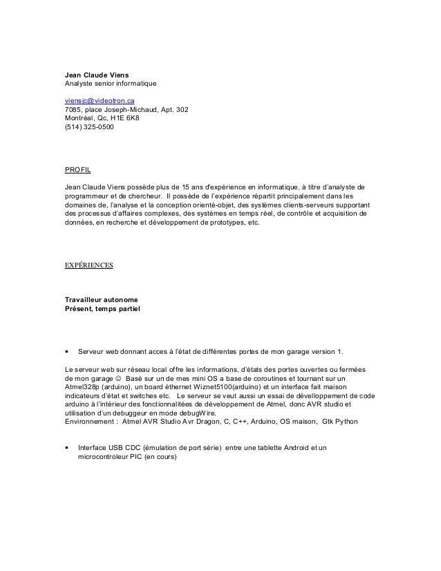 Jean Claude Viens Analyste senior informatique viensjc@videotron.ca 7085, place Joseph-Michaud, Apt. 302 Montréal, Qc, H1E...