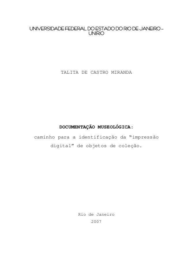 UNIVERSIDADE FEDERAL DO ESTADO DO RIO DE JANEIRO – UNIRIO TALITA DE CASTRO MIRANDA DOCUMENTAÇÃO MUSEOLÓGICA: caminho para ...