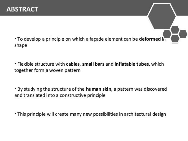 ABSTRACT  • To develop a principle on which a façade element can be deformed in  shape  • Flexible structure with cables, ...