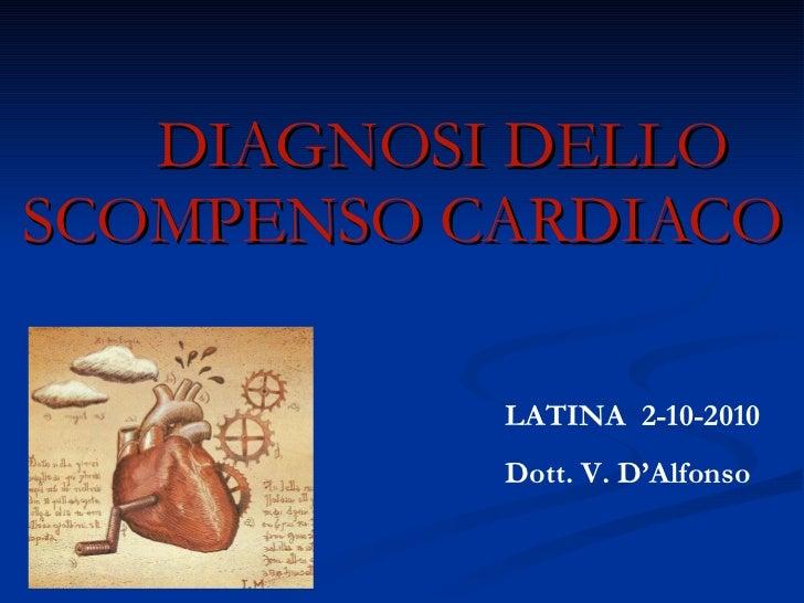 DIAGNOSI DELLO SCOMPENSO CARDIACO LATINA  2-10-2010 Dott. V. D'Alfonso