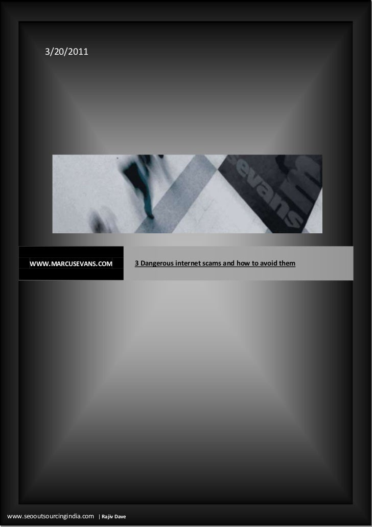 3/20/2011www.seooutsourcingindia.com  | Rajiv Dave10658813140491www.marcusevans.com3 Dangerous internet scams and how to a...