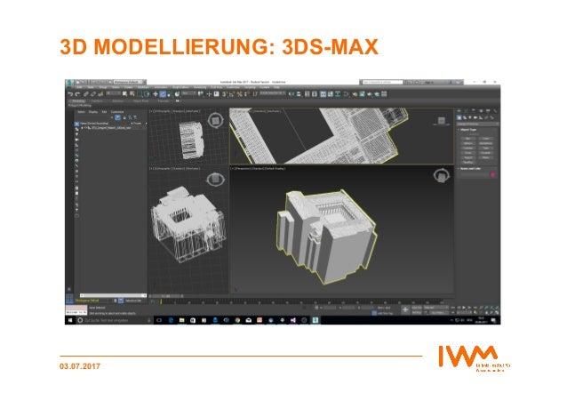 3D MODELLIERUNG: 3DS-MAX 03.07.2017