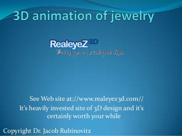 Copyright Dr. Jacob Rubinovitz See Web site at://www.realeyez3d.com// It's heavily invested site of 3D design and it's cer...