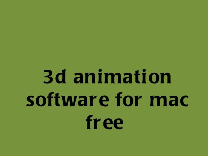 3d Animation Software For Mac Free