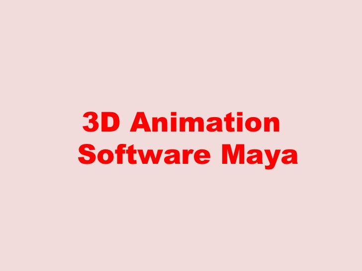 <ul><li>3D Animation Software Maya </li></ul>