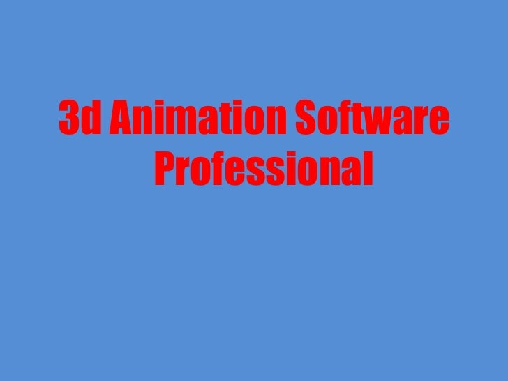 <ul><li>3d Animation Software Professional </li></ul>