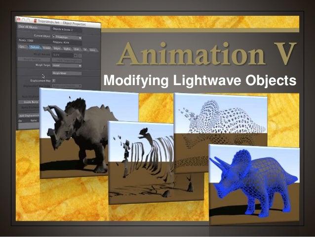 Animation V Modifying Lightwave Objects