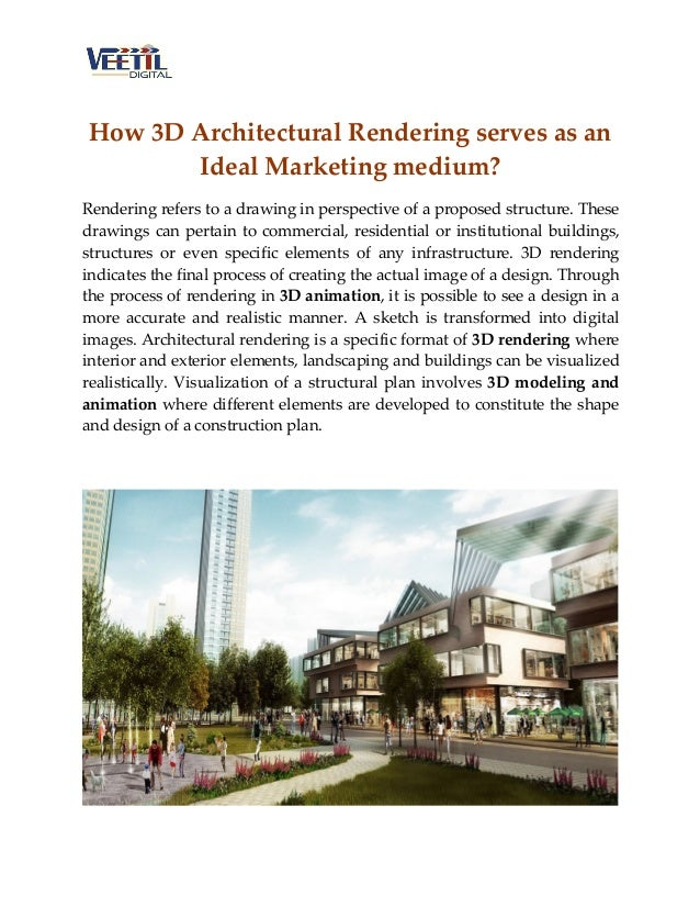 How 3D Architectural Rendering serves as an Ideal Marketing medium? Rendering refers to a drawing in perspective of a prop...