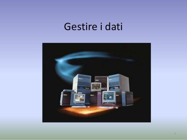 Gestire i dati  1