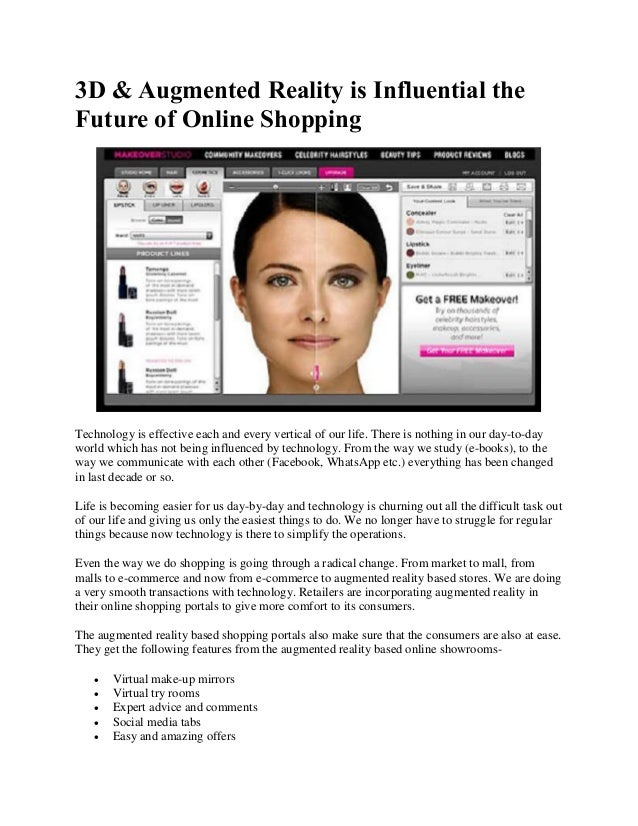 3D & Augmented Reality is Influential the Future of Online Shopping Technology is effective each and every vertical of our...