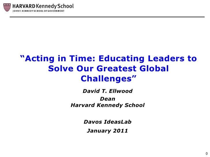 """""""Acting in Time: Educating Leaders to      Solve Our Greatest Global             Challenges""""             David T. Ellwood ..."""