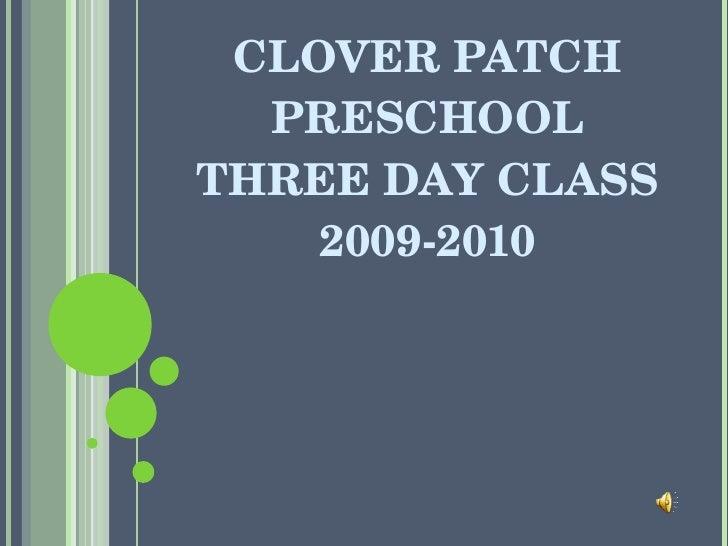 CLOVER PATCH PRESCHOOL THREE DAY CLASS 2009-2010