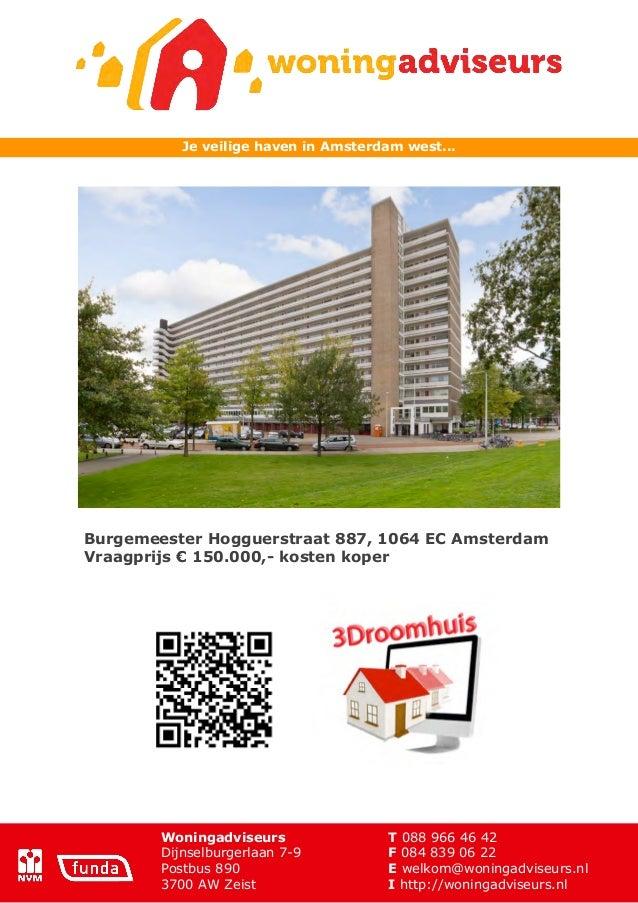 Je veilige haven in Amsterdam west...Burgemeester Hogguerstraat 887, 1064 EC AmsterdamVraagprijs € 150.000,- kosten koper ...