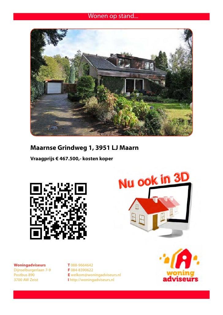 Wonen op stand...         Maarnse Grindweg 1, 3951 LJ Maarn         Vraagprijs € 467.500,- kosten koperWoningadviseurs    ...