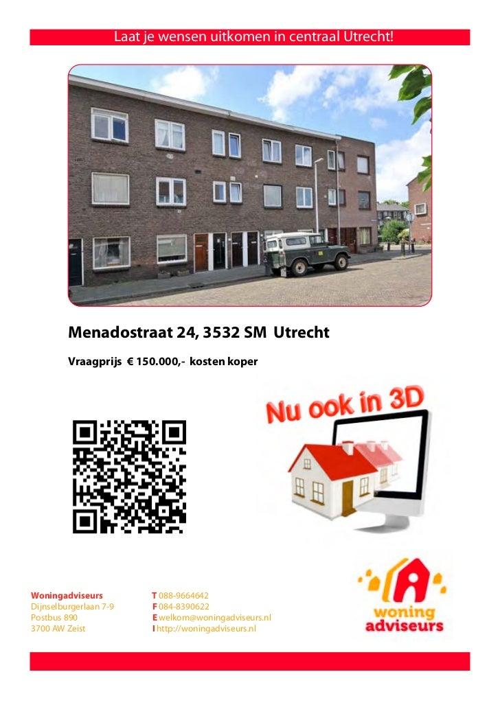 Laat je wensen uitkomen in centraal Utrecht!         Menadostraat 24, 3532 SM Utrecht         Vraagprijs € 150.000,- koste...