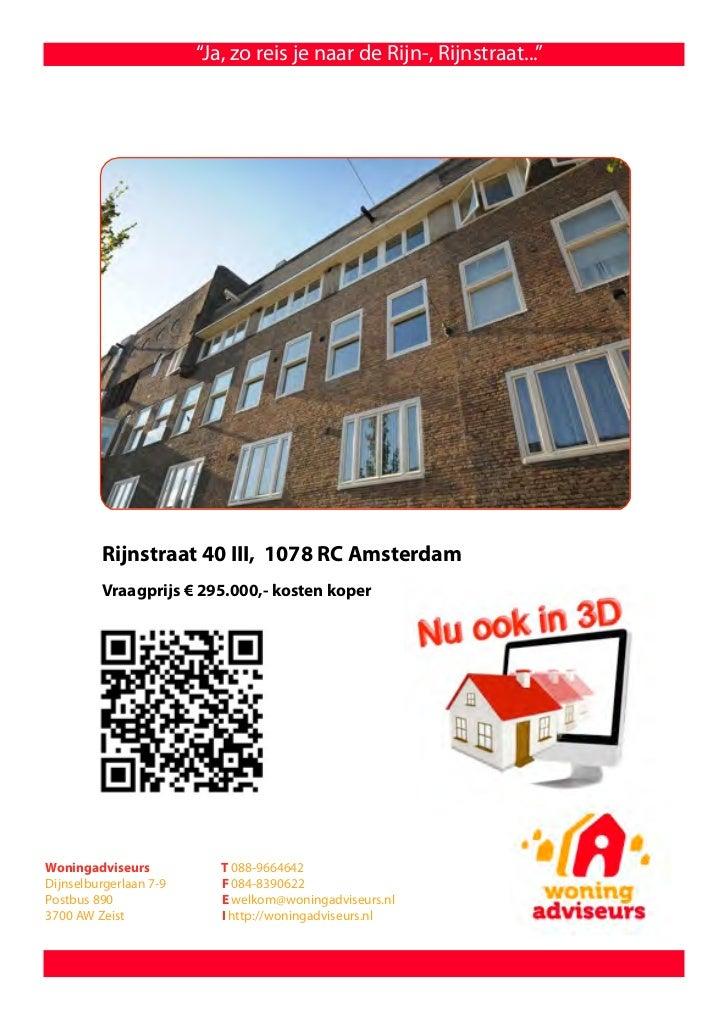 """""""Ja, zo reis je naar de Rijn-, Rijnstraat...""""         Rijnstraat 40 III, 1078 RC Amsterdam         Vraagprijs € 295.000,- ..."""