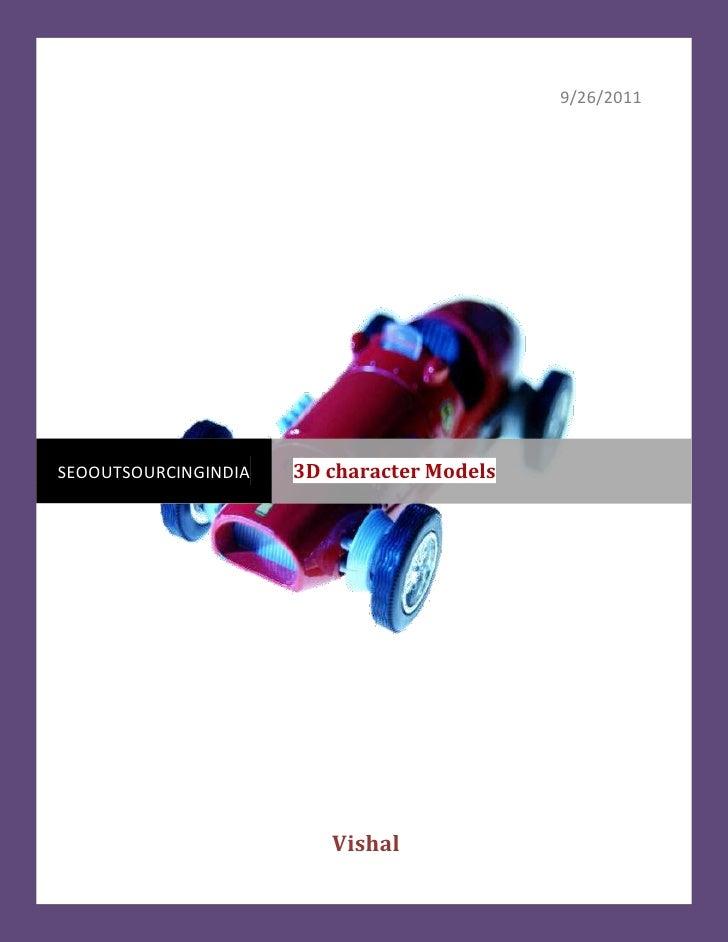 9/26/2011 Vishalcentercenterseooutsourcingindia3D character Models<br />-1301753505203D Character Modelling<br />3D modeli...