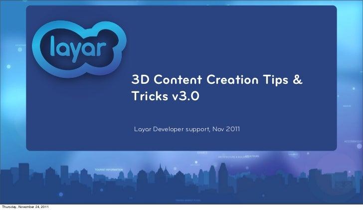 3D Content Creation Tips &                              Tricks v3.0                              Layar Developer support, ...