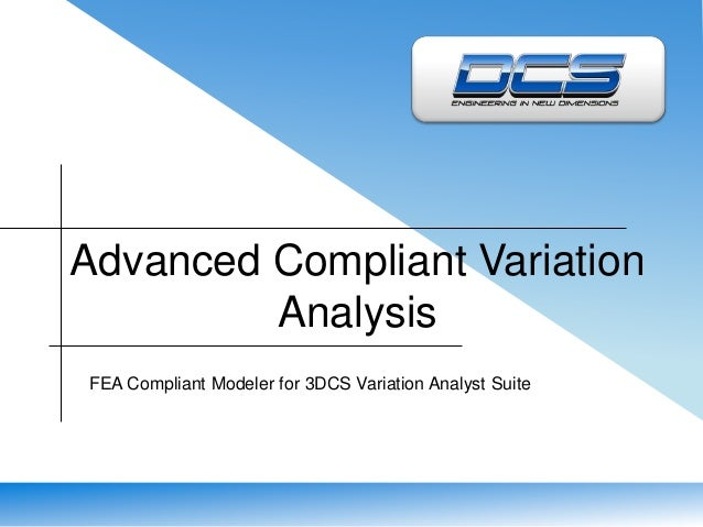 Advanced Compliant Variation Analysis FEA Compliant Modeler for 3DCS Variation Analyst Suite
