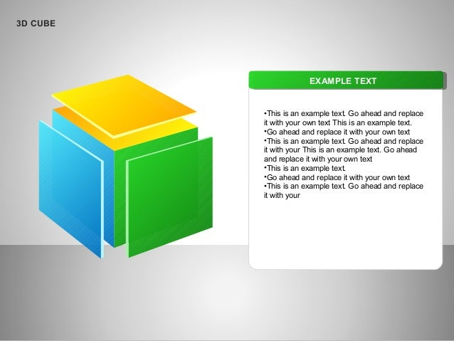 3D CUBE EXAMPLE TEXT •This is an example text. Go ahead and replace it with your own text This is an example text. •Go ahe...
