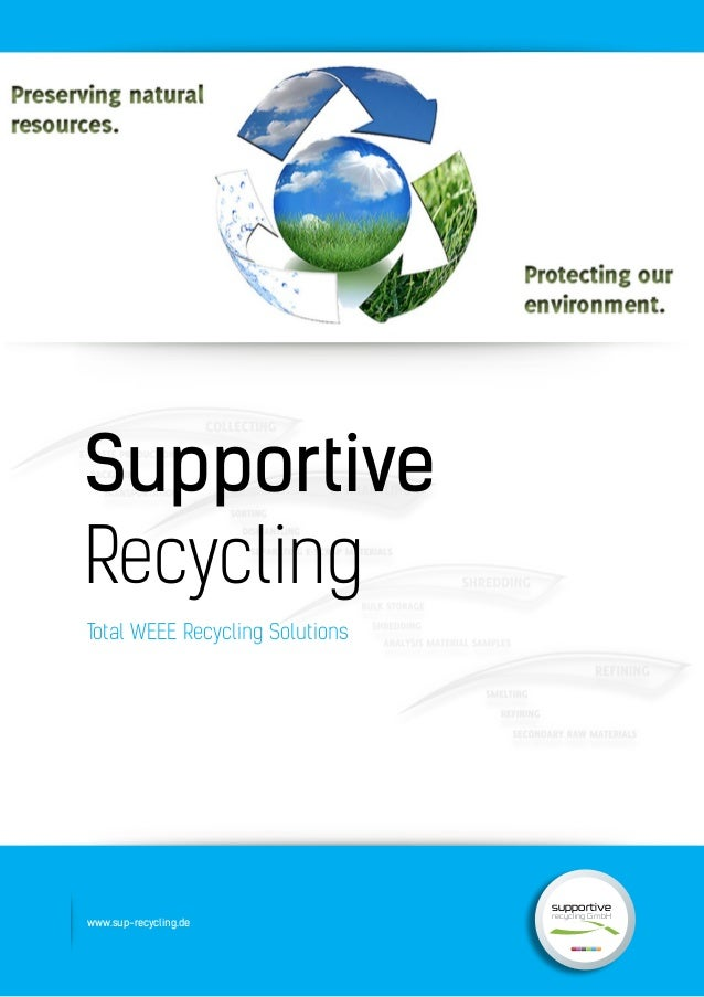 BUSINESS INFOGRAPHICS ELEMENTS supportive recycling GmbH www.sup-recycling.de Supportive Recycling Total WEEE Recycling So...