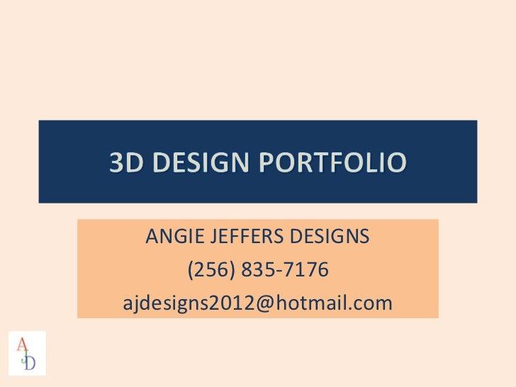 ANGIE JEFFERS DESIGNS       (256) 835-7176ajdesigns2012@hotmail.com