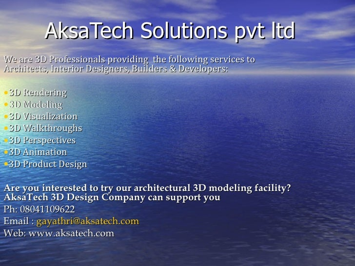 AksaTech Solutions pvt ltdWe are 3D Professionals providing the following services toArchitects, Interior Designers, Build...
